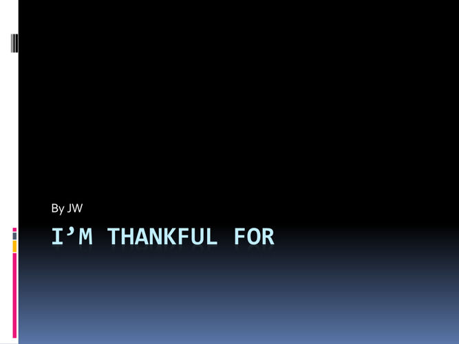 I'm Thankful for