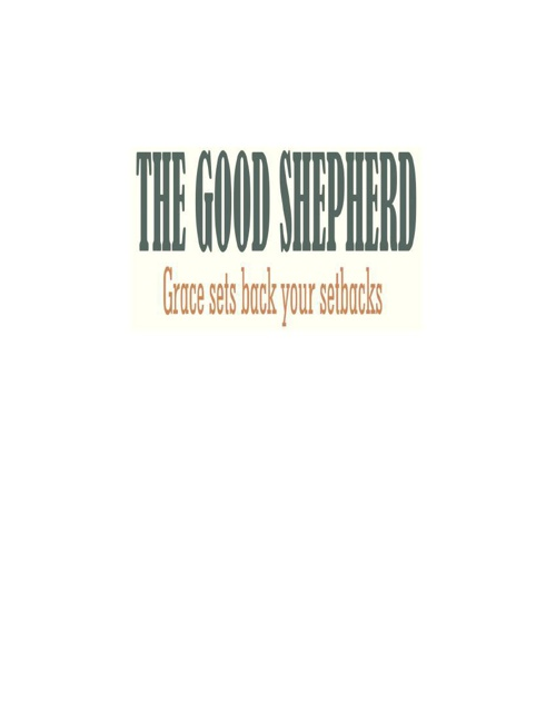 The Good Shepherd: Grace Sets Back Your Setbacks Preview