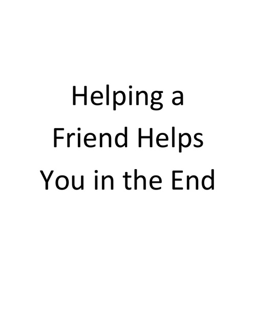 Helping A Friend Helps You in the end Hannah