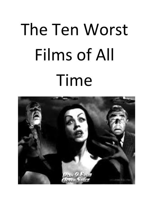 The Ten Worst Films of All Time