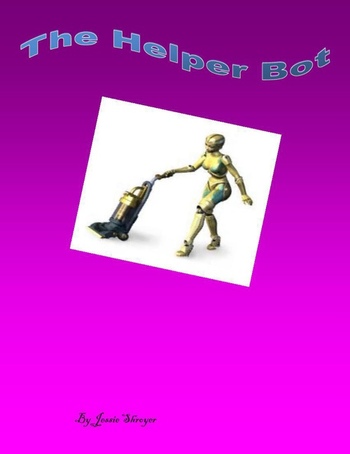 Copy of jessie shroyer  the helper bot