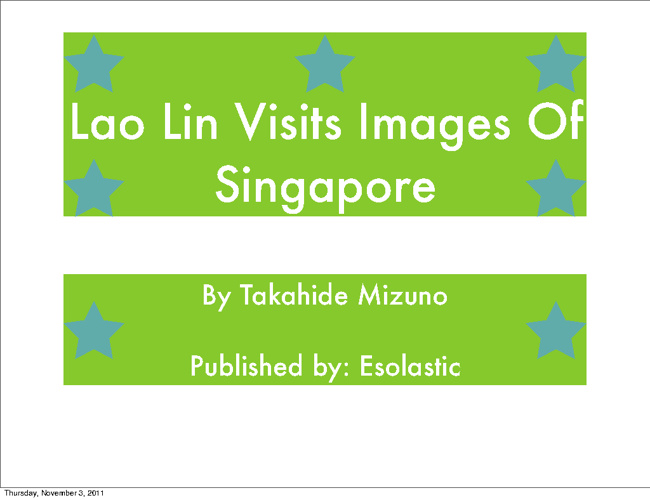 Lao Lin visits Images Of Sinagapore