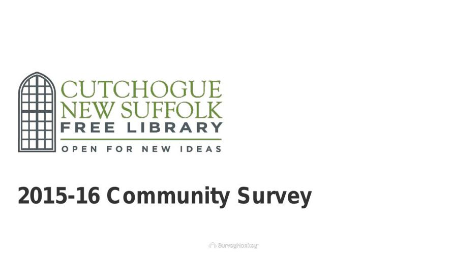 Cutchogue New Suffolk Free Library Community Survey Results