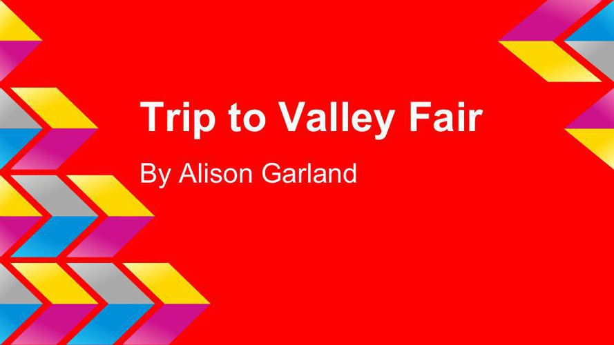 Personal Narrative - Trip to Valley Fair
