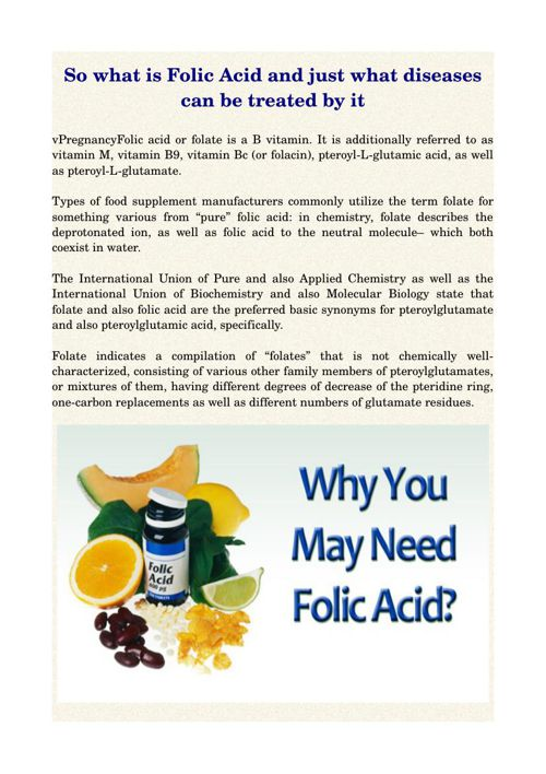 So what is Folic Acid and just what diseases can be treated by i