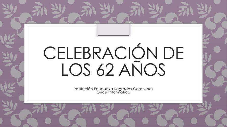 Celebración de los 62 años