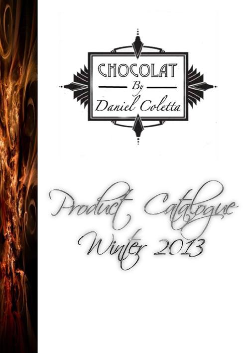 Chocolat By Daniel Coletta - Product Brochure - Winter 2013