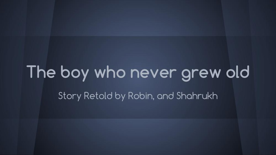 The Boy Who Never Grew Old