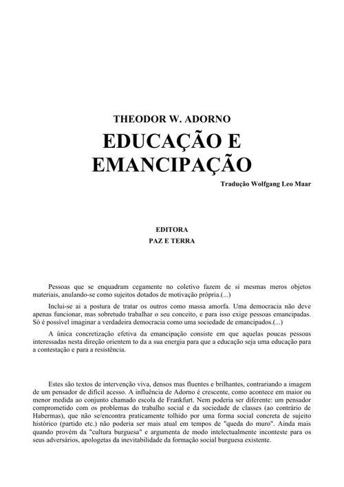 ADORNO, Theodor. Educação e Emancipação