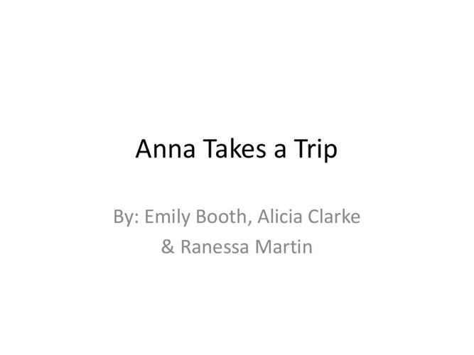 Anna Takes a Trip