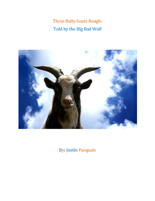 The Three Bully Goats Rough: Told by The Big Bad Wolf