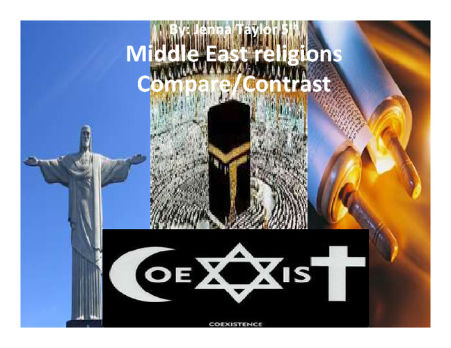 Middle East Religions Compare/Contrast - Jenna Taylor 5