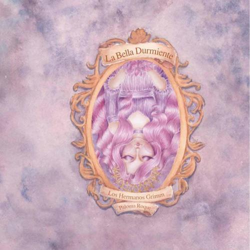 La Bella Durmiente - Los hermanos Grimm - Ilustración Paloma Roq