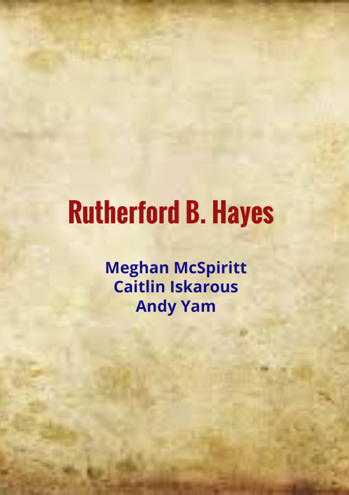 Rutherford B. Hayes 19th President of the U.S