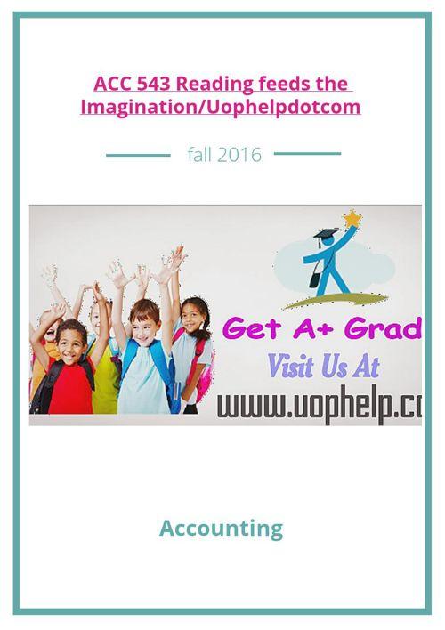 ACC 543 Reading feeds the Imagination/Uophelpdotcom
