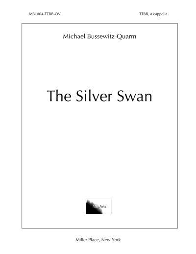 """The Silver Swan"" TTBB, a cappella (Bussewitz-Quarm)"