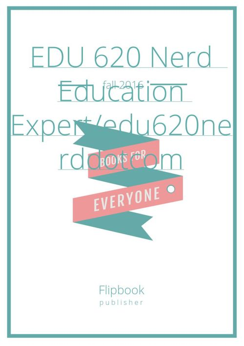 EDU 620 Nerd  Education Expert/edu620nerddotcom