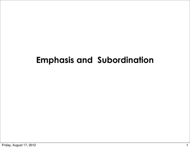 Emphasis and Subordination