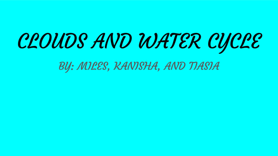 CLOUDS AND WATER CYCLE