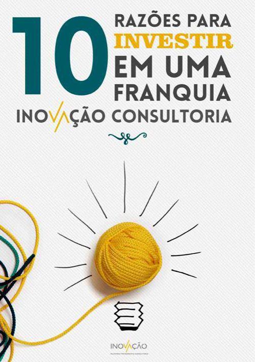 10 razões para investir em uma franquia Inovação Consultoria