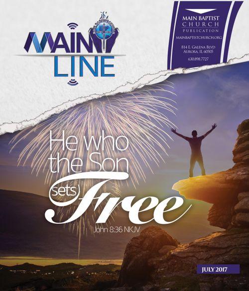 Main Baptist Church Publication | July 2017