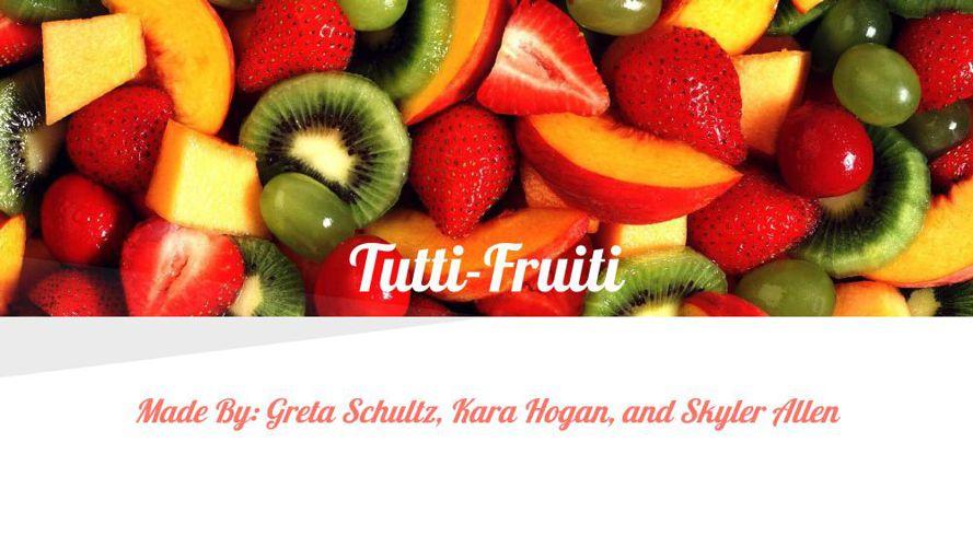 1-Tutti- Fruiti