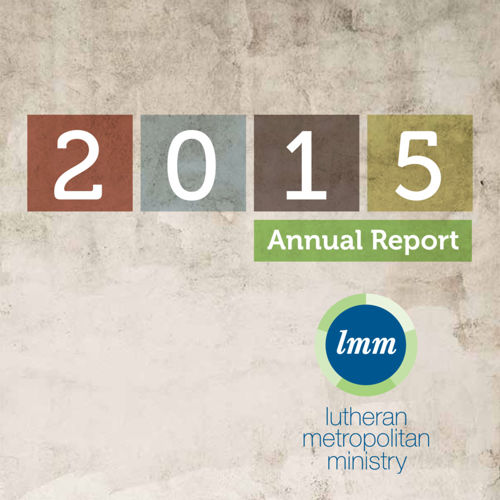 Lutheran Metropolitan Ministry - 2015 Annual Report