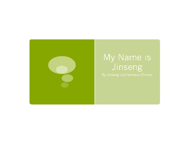 My Name is Jinseng Les Herbeux Chinois