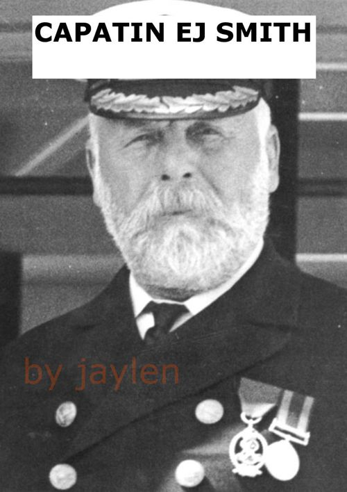 The life of Captain ej smith aboard TITANIC