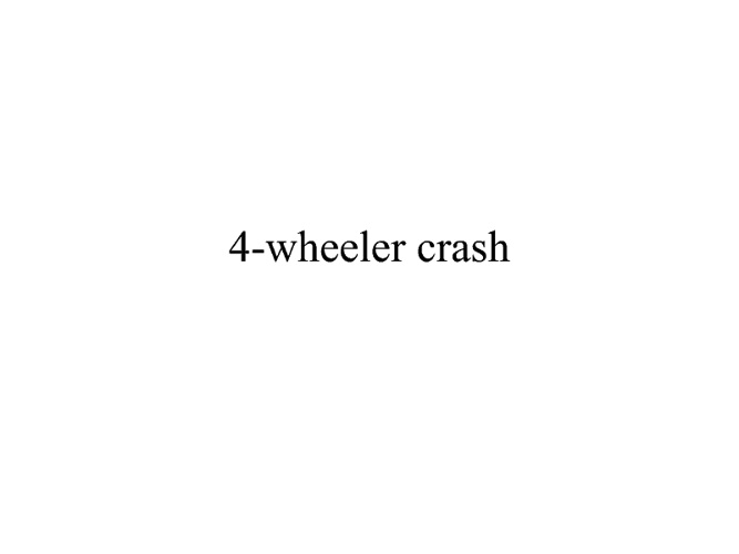 4 Wheeler crash