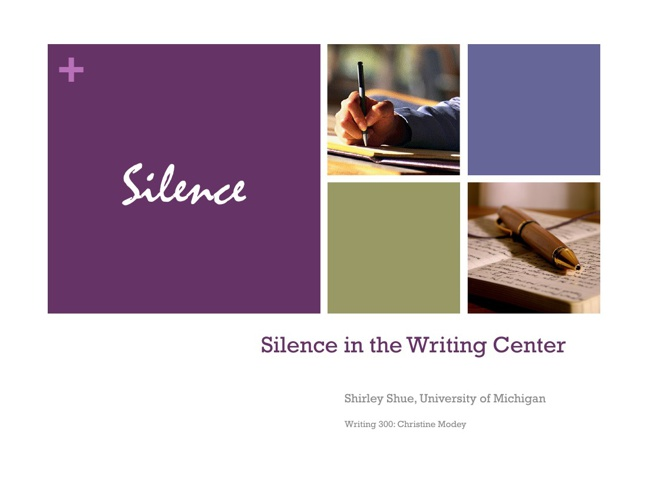 Presentation: Silence in the Writing Center