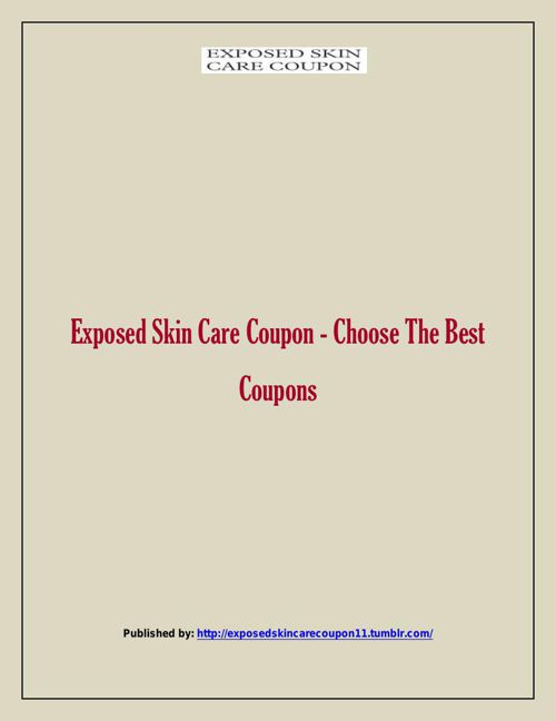 Exposed Skin Care Coupon - Choose The Best Coupons