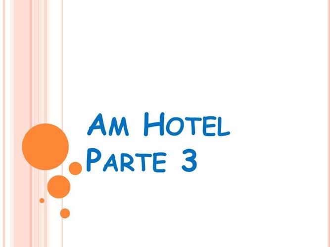 Am Hotel Parte 3