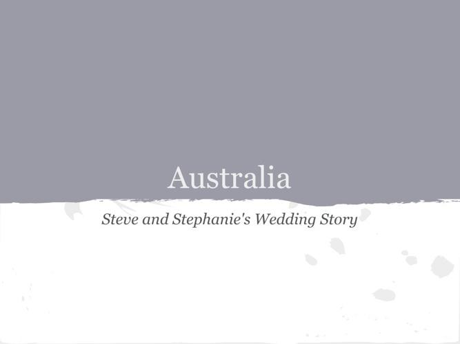 Steve and Stephanie's Australian Wedding