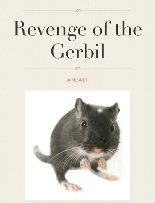 Revenge of the Gerbil