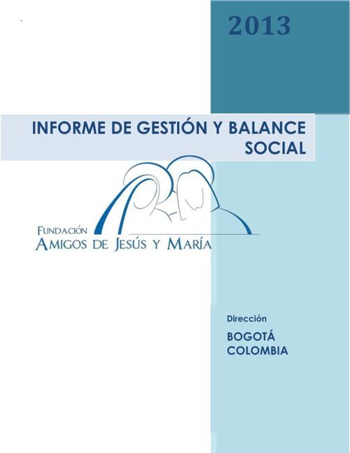 INFORME DE GESTIÓN Y BALANCE SOCIAL FAJM AÑO 2013