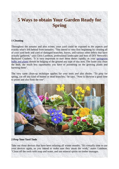 5 Ways to obtain Your Garden Ready for Spring