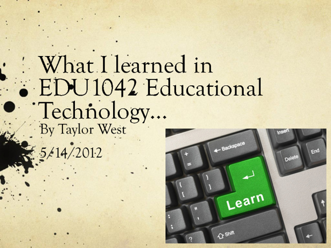 What I Learned in EDU1042 Educational Technology