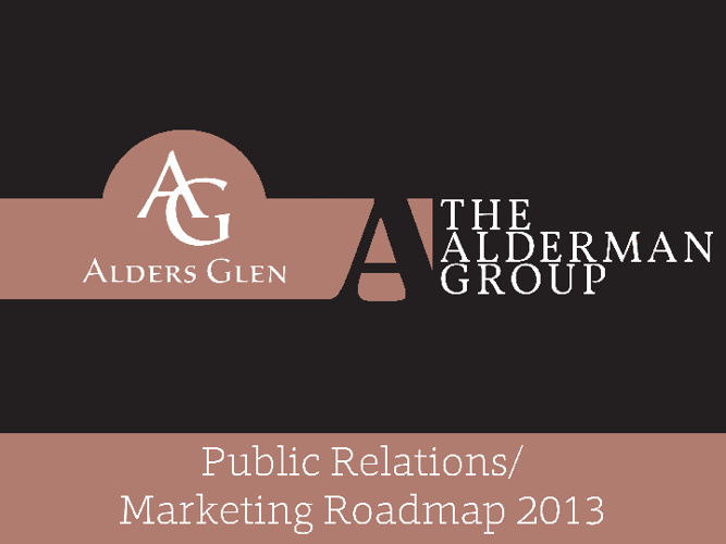 Alders Glen Public Relations/Marketing Roadmap 2013