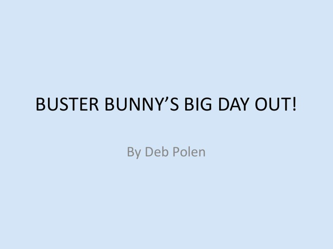 BUSTER BUNNY'S BIG DAY OUT!