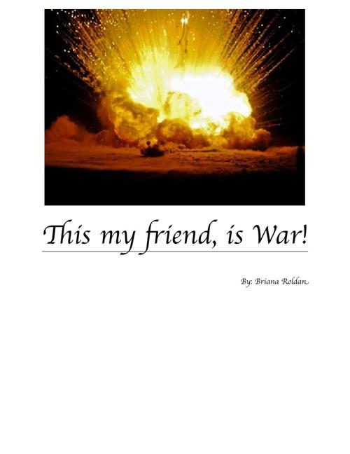 This my friend, is War!