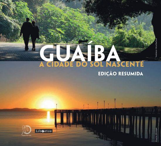 Guaíba - A cidade do sol nascente - Edição Resumida