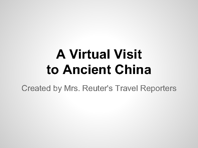 Copy of Ancient China Virtual Tour