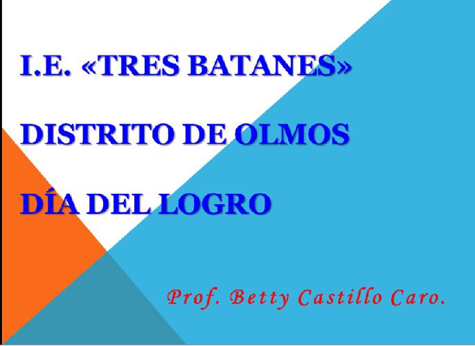 I.E. TRES BATANES - OLMOS