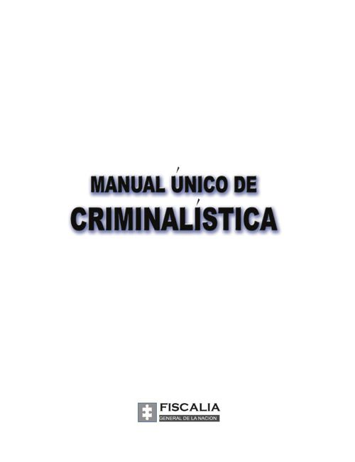 Manual Único de Criminalística - Iguarán Arana