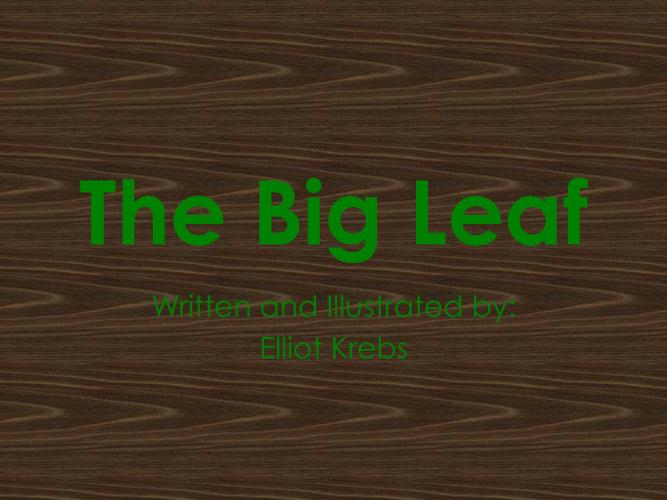The Big Leaf by Elliot Krebs