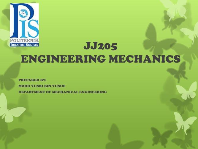 JJ205 - ENGINEERING MECHANICS