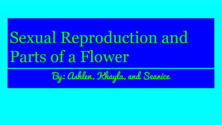 Sexual Reproduction and Parts of a Flower