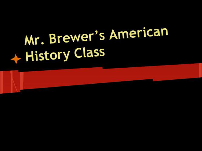 Mr. Brewer's American History Class
