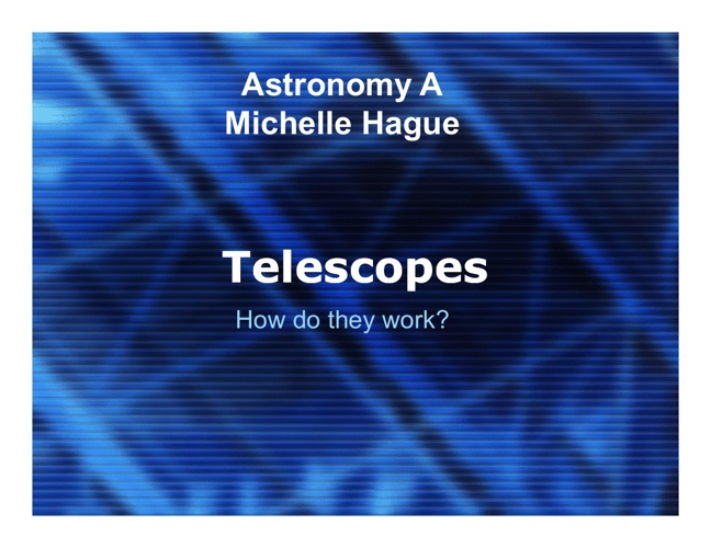 Telescopes-How They Work